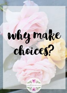 Making choices? In my opinion there is two choices you can make in life, either it's going to be a yes or it's going to be a no. Making choices even in the grey areas, is all about choices, eventually you would either have to navigate the grey waters of choice and decide yes or…