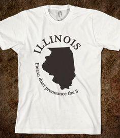 Illinois- Please Don't Pronounce The S --- GOTTA HAVE IT!