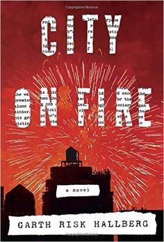 City on Fire was written by Garth Risk Hallberg.