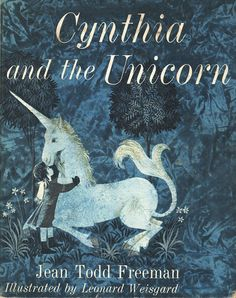 Vintage Kids' Books My Kid Loves: Cynthia and the Unicorn - I bought this book several months ago, it is out of print and affordable copies are not so easy to find - the artwork is very beautiful