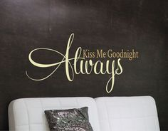 Always Kiss Me Goodnight  Wall Decal  Bedroom Wall Art by LucyLews, $14.00