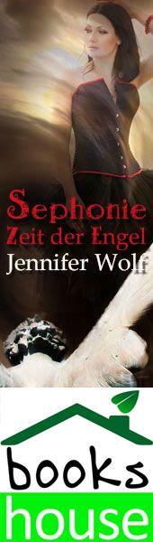 """""""Sephonie - Zeit der Engel"""" von Jennifer Wolf ab April 2014 im bookshouse Verlag. www.bookshouse.de/banner/?07195940145D1F57111B0805575C4F163BC6"""
