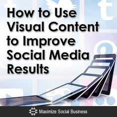 How to Use Visual Content to Improve Social Media Results