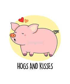 """""""Hogs And Kisses Animal Pun"""" by punnybone Funny Food Puns, Punny Puns, Cute Jokes, Pig Puns, Cheesy Puns, Cheesy Quotes, Kiss Illustration, Illustrations, Valentines Puns"""