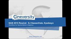 NAB 2015 Rewind - EJ Hassenfratz, Eyedesyn: Workflow for Sports Motion Graphics