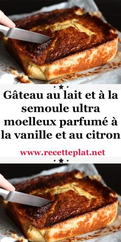 Ultra-soft milk and semolina cake flavored with vanilla and lemon - Hendrika Lewins My Recipes, Cooking Recipes, French Recipes, Semolina Cake, Desserts With Biscuits, Batch Cooking, Cake Flavors, Sweet Cakes, I Love Food