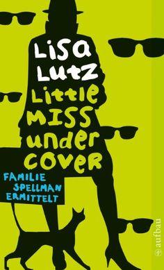 Little Miss Undercover: Ein Familienroman (Familie Spellman ermittelt 1)