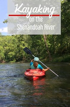 Kayaking on the Shenandoah River in Woodstock Virginia with Route 11 Outfitters