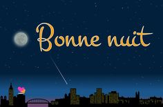 Bonne nuit Good Night Love Images, Good Night Quotes, Good Night Cards, Sweetest Day, Sign Printing, New Years Eve Party, Say Hello, Night Time, Sweet Dreams