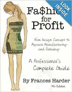 Fashion For Profit: A Professional's Complete Guide to Designing, Manufacturing, & Marketing a Successful Line and Retailing: Frances Harder, Suzanne Gross, Christina Zeljeznjak: 9780972776394: Amazon.com: Books