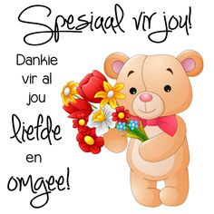 Dankie vir al jou liefde en omgee! Good Night Quotes, Morning Quotes, Inspirational Qoutes, Motivational Quotes, Baie Dankie, Afrikaanse Quotes, Goeie More, Cute Messages, Tatty Teddy