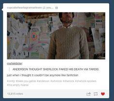 Anderson believed in Sherlock Holmes