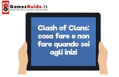 Clash of Clans: cosa fare e non fare quando sei agli inizi