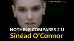 [for lyrics turn on subtitles]  ARTIST: Sinéad O'Connor TITLE:  Nothing Compares 2 U ALBUM: I Do Not Want What I Haven't Got (1989) YEAR: 1990  MTV Video Music Awards 1990: Video of the Year, Best Female Video and Best Post-Modern Video. It was also nominated for Breakthrough Video, Viewer's Choice and International Viewer's Choice.  Music video was originally filmed in 4:3 aspect ratio by Warner Bros. I made this pan&scan widescreen version for myself in 2012 because I couldn't find...