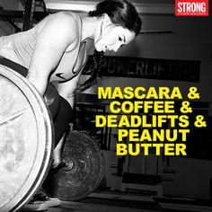 Mascara, coffee, deadlifts & peanut butter. #allyouneed #strongwomen #motivation #fitspiration