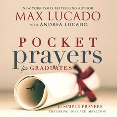 Pocket Prayers for Graduates: 40 Simple Prayers that Bring Hope and Di – ChurchSource Graduation Day Quotes, Graduation Post, Senior Year Scrapbook, Simple Prayers, Max Lucado, Christian Quotes, Bring It On, Pocket, This Or That Questions