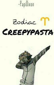 Zodiac Creepypasta♈ - Zodiac CreepyPasta :3 - Wattpad