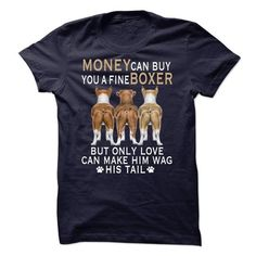 Money can buy you a fine boxer, but only love can make  - #gifts for boyfriend #man gift. WANT IT => https://www.sunfrog.com/Funny/Money-can-buy-you-a-fine-boxer-but-only-love-can-make-him-wag-his-tail-43775663-Guys.html?68278