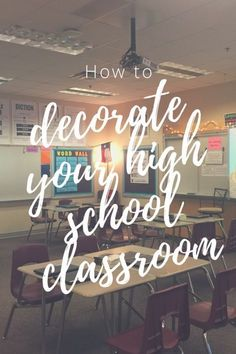 How to Decorate your high school classroom
