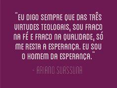 10 frases memoráveis de Ariano Suassuna