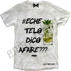 #echetelodicoafare #mojito #enjoytshirt