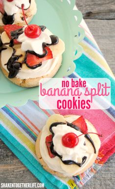 No Bake Banana Split Cookies - the best parts of a banana split atop a fresh bakery cookie! Don't forget the cherry on top! | Shaken Together