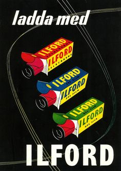 """""""Load with Ilford."""" Ad for Ilford color film (Sweden). Date unknown."""