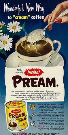 Instant Pream Creamer ad, 1953. #vintage #1950s #food #ads