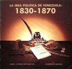 Diego Bautista Urbaneja: La idea política de Venezuela: 1830-1870: