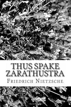 Thus Spake Zarathustra (9781483970752): Friedrich Nietzsche: Books