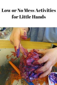 Low or no mess ideas for your littles when you're cooped up inside!
