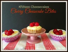Cookaholic Wife: #Fifteen Cheescakes: Cherry Cheesecake Bites