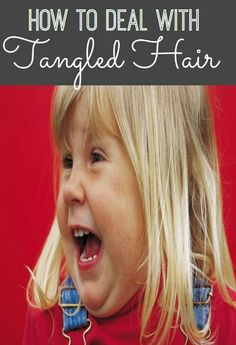 Tips and ideas for dealing with super tangled kids hair!