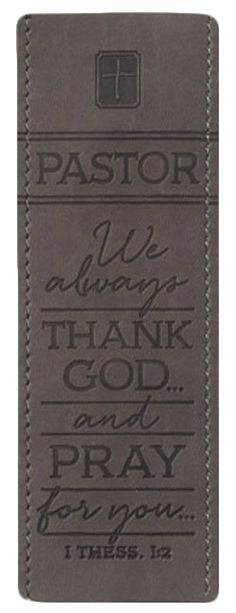 """This lovely bookmark makes for a wonderful gift for your pastor, showing your appreciation for the work they do, as it features the sentiment and Scripture reference """"Pastor, We always thank God… and pray for you…"""" - 1 Thessalonians 1:2."""