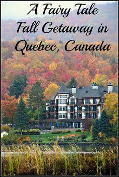 A fairy tale fall getaway in Quebec, Canada
