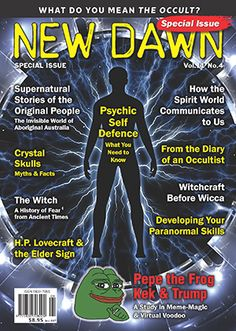 New Dawn Special Issue Vol 11 No 4 Pepe the Frog, Kek & Trump: A Study in Meme-Magic & Virtual Voodoo by Emma Doeve & Matthew Levi Stevens What Do You Mean The Occult? Brian Foster, Spirit World, What Do You Mean, Crystal Skull, Occult, Need To Know, Supernatural, Dawn, Self