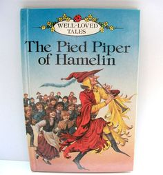 Hansel and Gretel and The Pied Piper of Hamelin: Two Tales and Their Histories