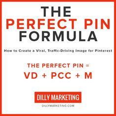 The Perfect Pin Formula: How To Create A Viral, Traffic-Driving Image For Pinterest. http://www.dillymarketing.com/the-perfect-pin-formula/