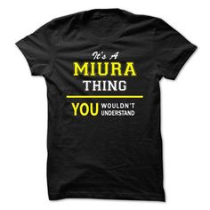 Its A MIURA thing, you wouldnt understand !! - #tshirt frases #baja hoodie. SAVE => https://www.sunfrog.com/Names/Its-A-MIURA-thing-you-wouldnt-understand-.html?68278