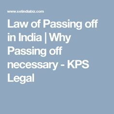 Law of Passing off in India | Why Passing off necessary - KPS Legal