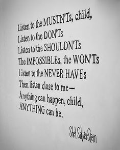 Rebecca morrison artspace: shel silverstein mural stuff to t Great Quotes, Quotes To Live By, Me Quotes, Funny Quotes, Inspirational Quotes, Cool Words, Wise Words, Shel Silverstein Poems, Quotable Quotes