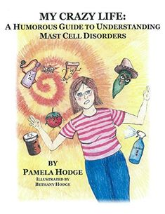 My Crazy Life: A Humorous Guide to Understanding Mast Cell Disorders - Kindle edition by Pamela Hodge. Health, Fitness & Dieting Kindle eBooks @ AmazonSmile.