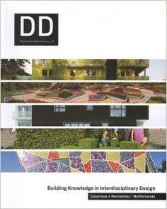 Casanova + Hernández : Netherlands : building knowledge in interdisciplinary design / [publisher, Kyongwon Suh].-- Seoul : DAMDI, 2015.