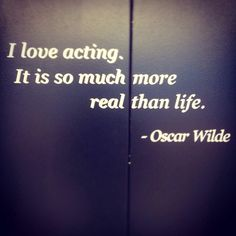 i've always been into acting, theatre, and singing. definitely a big interest… Acting Quotes, Acting Tips, Me Quotes, Oscar Wilde Quotes, Theatre Quotes, Real Life, Motivation, Musical Theatre, Inspire Me