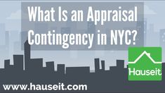 What is an Appraisal Contingency in NYC Real Estate?