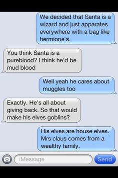 """""""We decided Santa's a wizard and just apparates everywhere with a bag like Hermione's. I think he's a mudblood--he's all about giving back and cares about muggles too. His elves are house elves. Mrs. Claus comes from a wealthy family."""