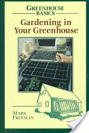 Gardening in Your Greenhouse