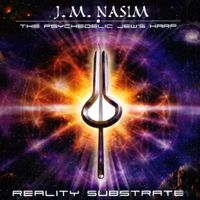 J.M. Nasim – The Psychedelic Jew's Harp | Reality Substrate