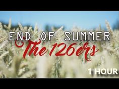 The 126ers - End of Summer [1 hour]
