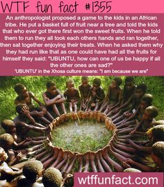 """UBUNTU"" - words meaning, African cultures and stories  MORE OF WTF FUN  are coming HERE  words, culture and fun facts"